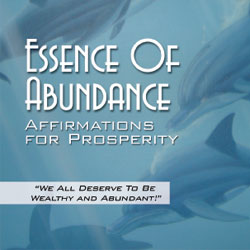 Essence of Abundance Affirmations for Prosperity