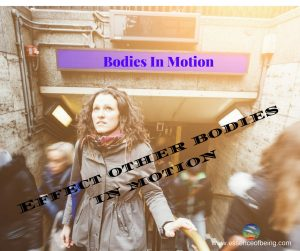 Bodies in motion effect other bodies in motion (3)